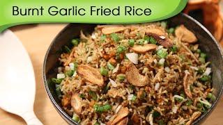 Burnt Garlic Fried Rice | Chinese Main Course Recipe | Ruchi's Kitchen
