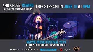 AMH x nugs Rewind: Wayne Music Fest 6/9/19