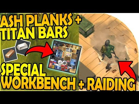 SPECIAL WORKBENCH for ASH PLANKS + TITAN BARS - RAIDING - Last Day On Earth Survival Update 1.8.1