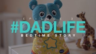 #DadLife  |  Episode 3 - Bedtime Story (Sony a6300 + Sigma MC-11 + Sigma 35mm f1.4 Art Lens))