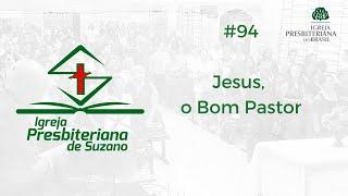 Jesus, o Bom Pastor - Jo.10.11,27,28.