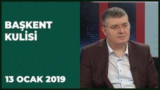 Başkent Kulisi - Turgut Altınok - 13 Ocak 2019