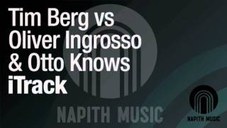 Tim Berg Vs. Oliver Ingrosso & Otto Knows Itrack