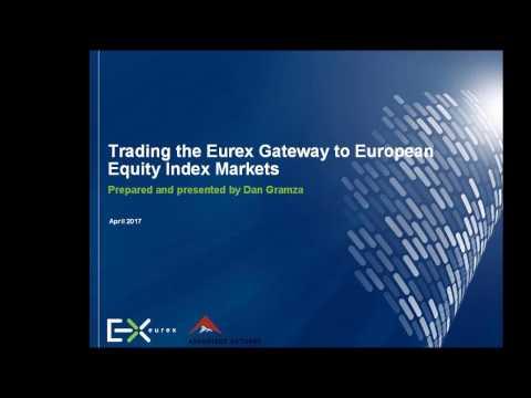 Trading Eurex Gateway to European Equity Index Mrts (APR 2017, 47:47)