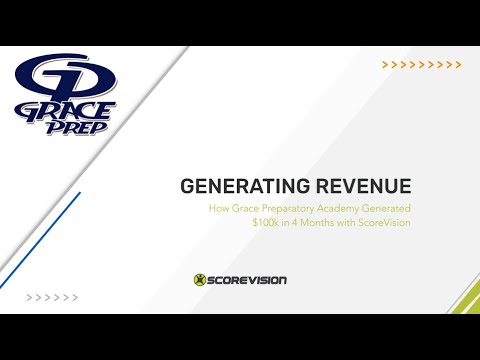 How Grace Preparatory Academy Generated $100k in 4 Months with ScoreVision