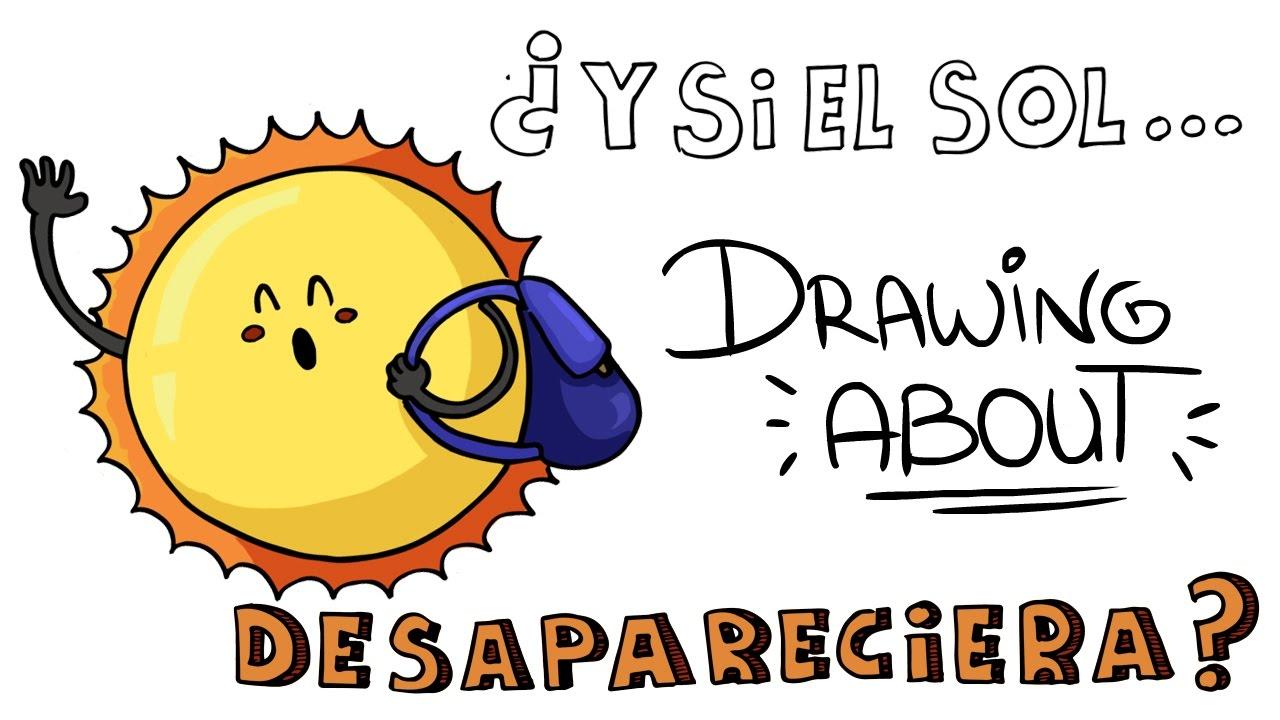 ¿QUÉ PASARÍA SI EL SOL DESAPARECIERA? | Drawing About
