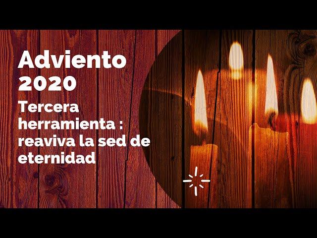 Adviento 2020 - reaviva la sed de eternidad