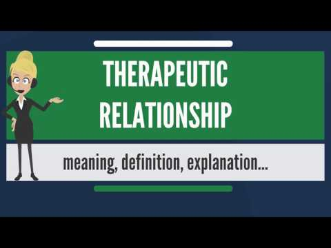 What Is THERAPEUTIC RELATIONSHIP? What Does THERAPEUTIC RELATIONSHIP Mean?