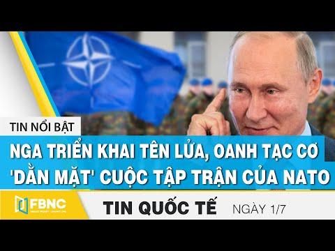 Tin quốc tế mới nhất 1/7 Nga triển khai tên lửa, oanh tạc cơ 'dằn mặt' cuộc tập trận của Nato | FBNC