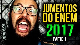JUMENTOS DO ENEM 2017 - PARTE 1
