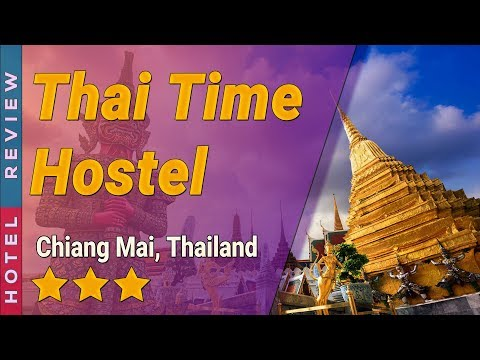 Thai Time Hostel hotel review | Hotels in Chiang Mai | Thailand Hotels