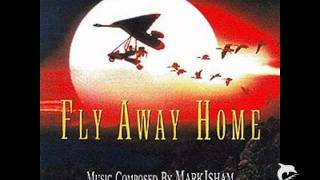 Fly Away Home - Mark Isham - First Flight