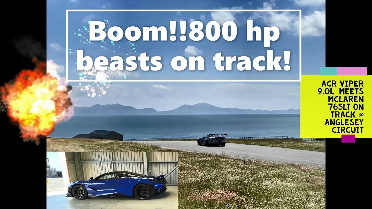 Mclaren 765LT vs ACR Viper 9.0L at Angelsey Circuit. 800hp beasts meet on track!