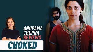 Choked   Anupama Chopra's Review   Anurag Kashyap, Saiyami Kher, Roshan Mathew   Netflix India