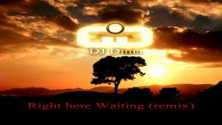 Richard Marx - Right here Waiting (DJ Dima Remix)