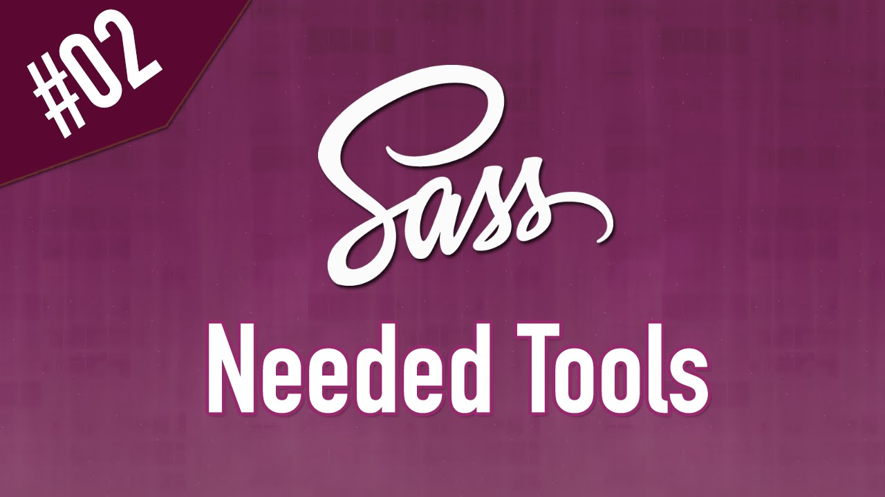 Learn Sass in Arabic #02 - The Needed Tools