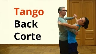 How to Dance Back Corte in Tango / Ballroom Dancing