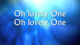 Oh Lovely One - Vineyard Music