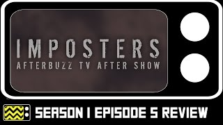 Imposters Season 1 Episode 5 Review & After Show | AfterBuzz TV