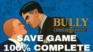 BULLY:ANNIVERSARY EDITION save file 100%