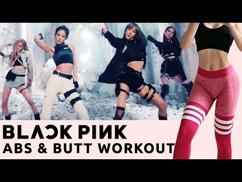 BLACKPINK ABS & Butt Workout | Kill This Love ALBUM Kpop