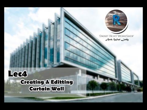 Lec 4 l Creating And Editting Curtain Walls On Revit  ..