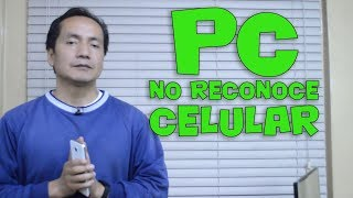 PC no Reconoce mi Celular | Segunda Alternativa | Somos Android