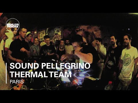 Sound Pellegrino Thermal Team Boiler Room Paris DJ Set
