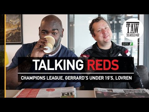 Talking Reds: Champions League, Steven Gerrard's Under 19s and Dejan Lovren