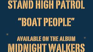 STAND HIGH PATROL: Boat People