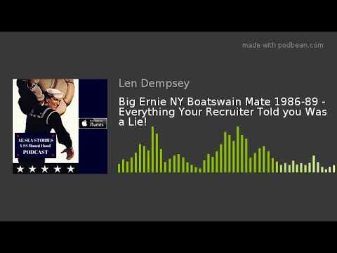 Big Ernie NY Boatswain Mate 1986-89 - Everything Your Recruiter Told you Was a Lie!