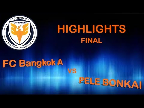 FINAL : FC Bangkok A 3-1 Pele Bonkai