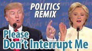 Funny Debate Interruptions Song - Trump and Clinton 2016 | Politics Remix: Please Don't Interrupt Me