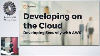 Developing on the Cloud - Lessons Learned! - AWS Singapore Security Meetup