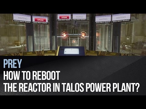 Prey - How to reboot the reactor in Talos Power Plant?