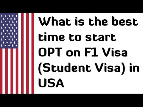 What is the best time to start OPT on F1 Visa Student Visa