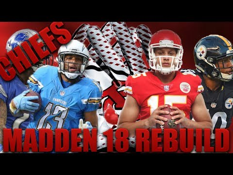 Rebuilding the Kansas City Chiefs!   Madden 18 Franchise! Patrick Mahomes Hall of Famer?
