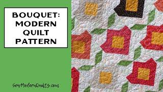 Sew Modern Quilts: Bouquet Modern Quilt Pattern