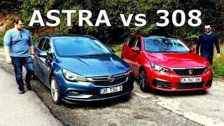 Opel Astra vs Peugeot 308 - Karşılaştırma