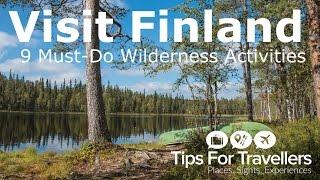 9 Must-Do Summer Activities in Finland (Europe's Last Great Wilderness)