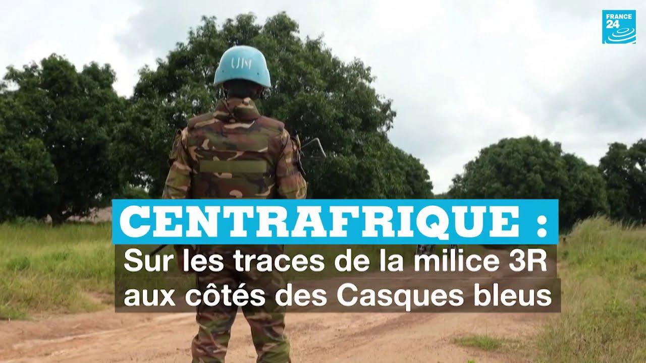 Download Sur les traces de la milice 3R aux côtés des Casques bleus en Centrafrique