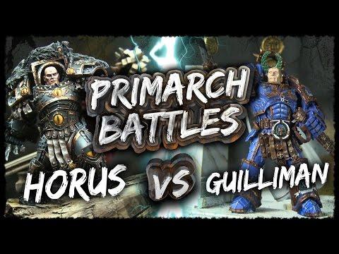 Horus vs Roboute Guilliman - Primarch Battles Ep 5