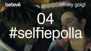 Oh my goig - 1x04 #selfiepolla - betevé