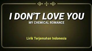 I Don't Love You - My Chemical Romance ( Lirik Terjemahan Indonesia )