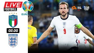 🔴 LIVE FOOTBALL : อิตาลี 1-1 อังกฤษ นัดชิงชนะเลิศ EURO 2020  บอลสดพากย์ไทย 11-7-64