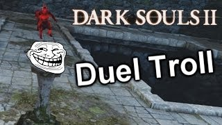 Dark Souls 2 Trolling in Duels with Chameleon - Part 1