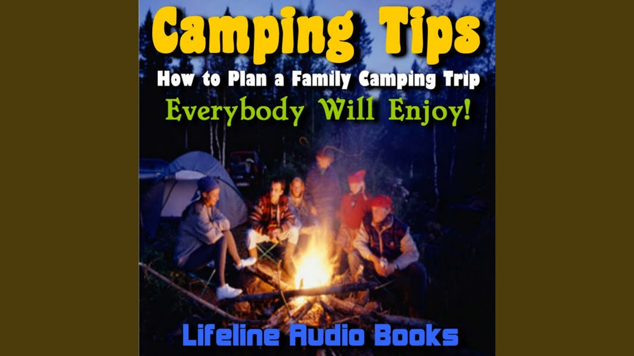 tips for planning a multi family camping trip youtube