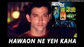 Hawao Ne Ye Kaha Dance Mix BY_NexT Dj