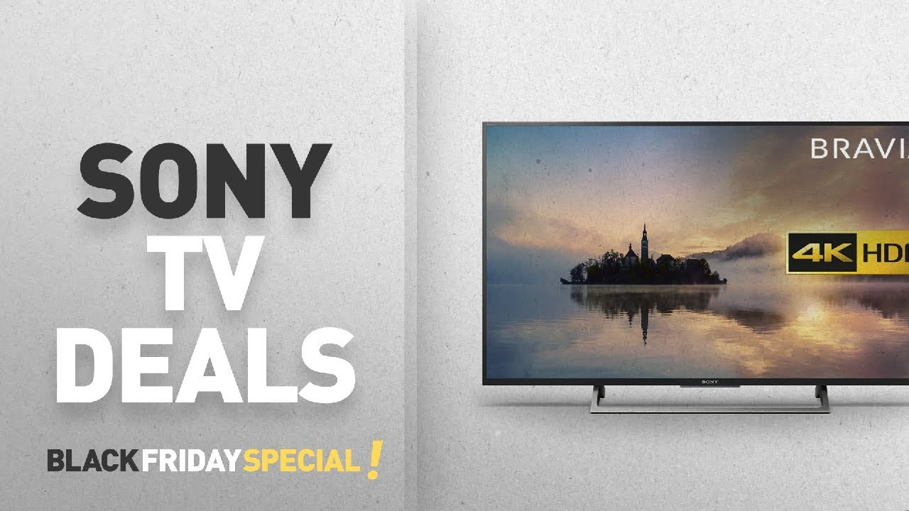 inch Sony 4K UHD smart TV, $2, at Best Buy. This model is the Sony XBRXE, a set we've tested that's selling for about the same price at several retailers, including Dell. 0 SHARES.