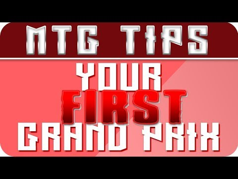 TIPS FOR ATTENDING YOUR FIRST MTG OPEN OR GRAND PRIX!